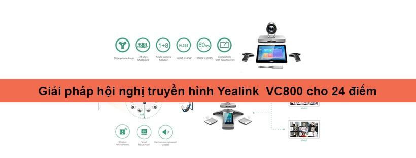 Giải pháp hội nghị truyền hình Yealink VC800 cho 24 điểm